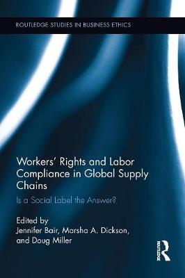 Workers' Rights and Labor Compliance in Global Supply Chains book