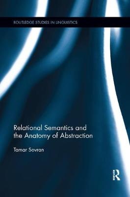Relational Semantics and the Anatomy of Abstraction by Tamar Sovran