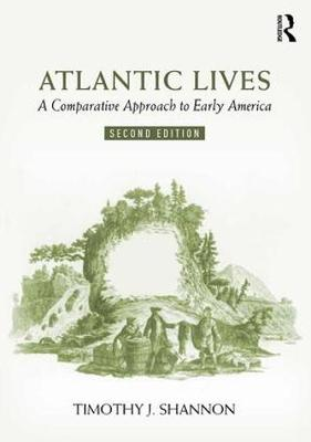 Atlantic Lives: A Comparative Approach to Early America book