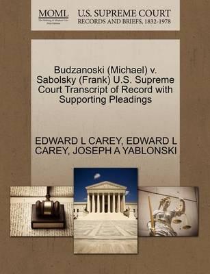 Budzanoski (Michael) V. Sabolsky (Frank) U.S. Supreme Court Transcript of Record with Supporting Pleadings by Edward L Carey