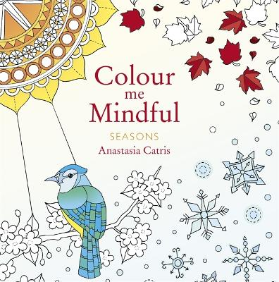 Colour Me Mindful: Seasons by Anastasia Catris