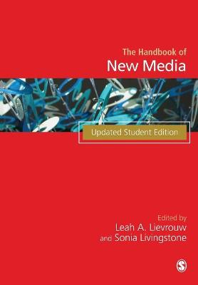The The Handbook of New Media Handbook of New Media Student Edition by Leah A. Lievrouw