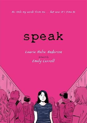 Speak: The Graphic Novel by Laurie Halse Anderson