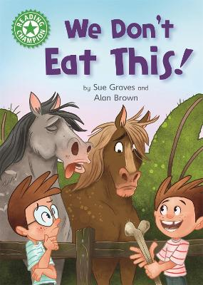 Reading Champion: We Don't Eat This!: Independent Reading Green 5 by Sue Graves