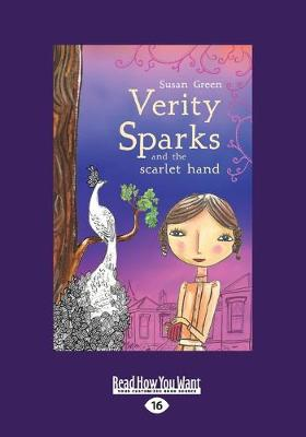 Verity Sparks and the Scarlet Hand by Susan Green