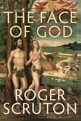 The Face of God by Roger Scruton