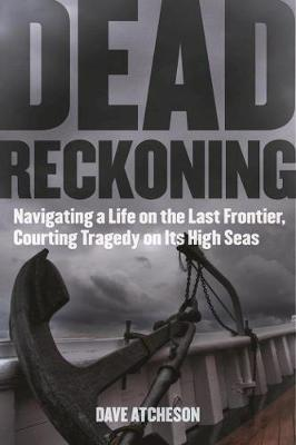 Dead Reckoning by Dave Atcheson