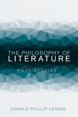 The Philosophy of Literature by Donald Phillip Verene
