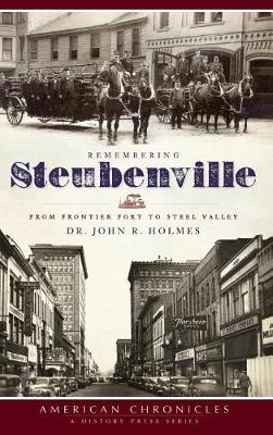 Remembering Steubenville by Dr John R Holmes