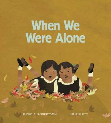 When We Were Alone by David Alexander Robertson