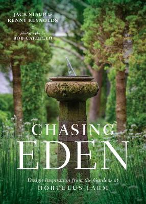 Chasing Eden: Design Inspiration from the Gardens at Hortulus Farm by