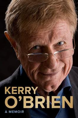 Kerry O'Brien, a Memoir book
