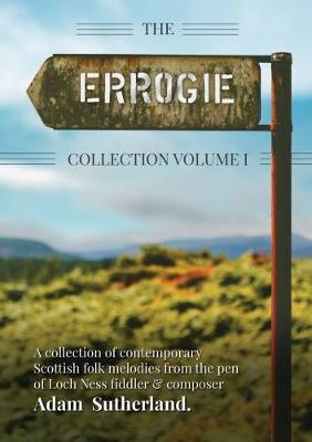 The Errogie Collection  Volume 1 by Adam Sutherland