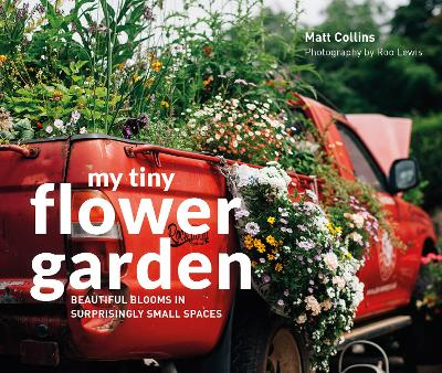 My Tiny Flower Garden by Matt Collins
