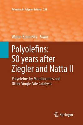 Polyolefins: 50 years after Ziegler and Natta II by Walter Kaminsky