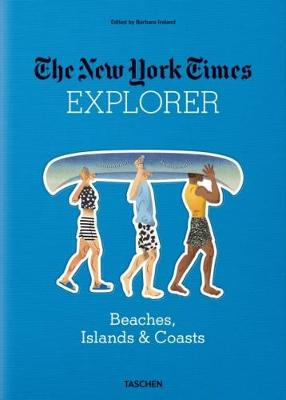 The New York Times Explorer. Beaches, Islands & Coasts by Barbara Ireland