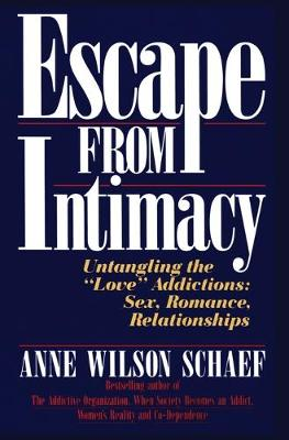 Escape from Intimacy by Anne Wilson Schaef