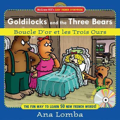 Easy French Storybook: Goldilocks and the Three Bears by Ana Lomba