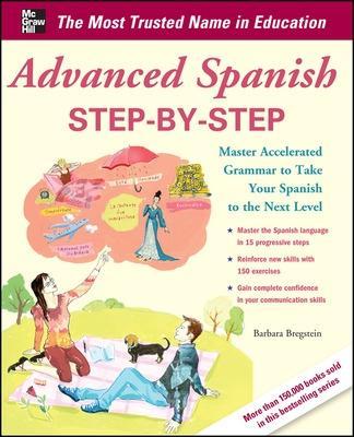 Advanced Spanish Step-by-Step by Barbara Bregstein
