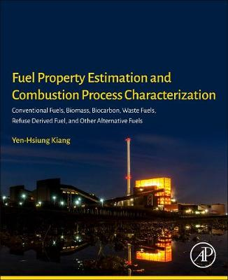 Fuel Property Estimation and Combustion Process Characterization by Yen-Hsiung Kiang