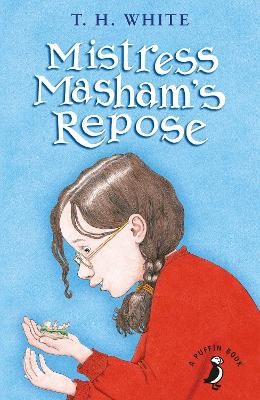 Mistress Masham's Repose by T H White