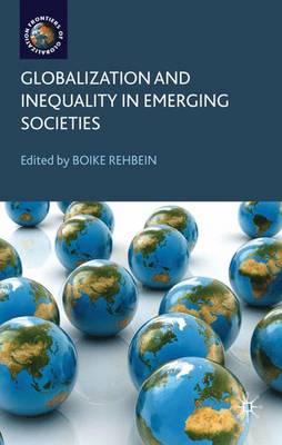 Globalization and Inequality in Emerging Societies by Boike Rehbein