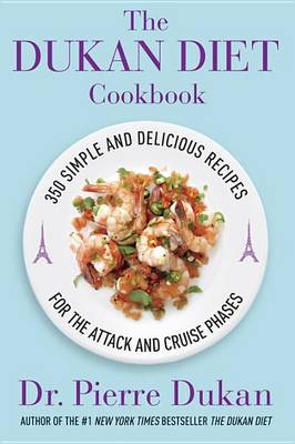 The Dukan Diet Cookbook by Dr Pierre Dukan