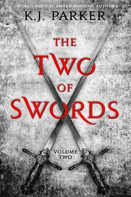 The Two of Swords by K J Parker