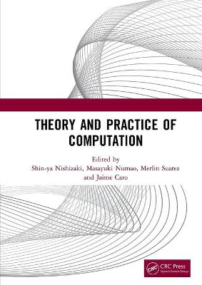 Theory and Practice of Computation: Proceedings of the Workshop on Computation: Theory and Practice (WCTP 2019), September 26-27, 2019, Manila, The Philippines book
