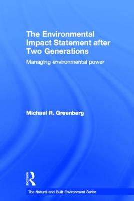 The Environmental Impact Statement After Two Generations by Michael R. Greenberg