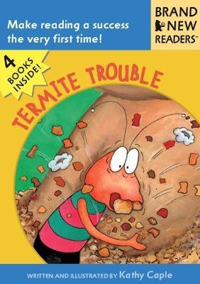 Termite Trouble by Kathy Caple