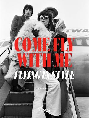 Come Fly with Me: Flying in Style book