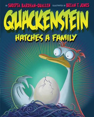 Quackenstein Hatches a Family by Sudipta Bardhan-Quallen