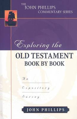 Exploring the Old Testament Book by Book by John Phillips