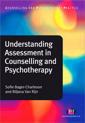 Understanding Assessment in Counselling and Psychotherapy by Sofie Bager-Charleson
