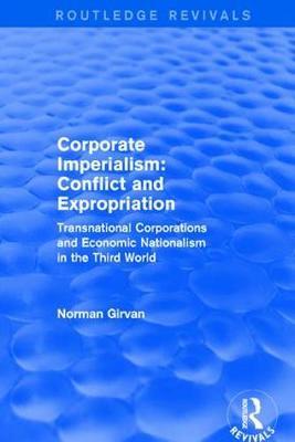 Corporate imperialism: Conflict and expropriation by Norman Girvan