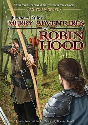 Howard Pyle's Merry Adventures of Robin Hood by Brandon Terrell