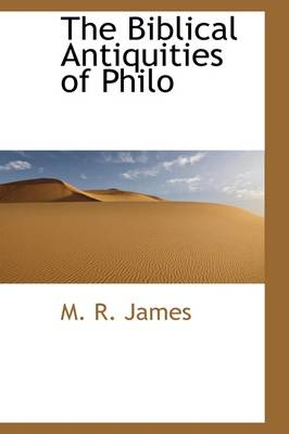 The Biblical Antiquities of Philo by M R James