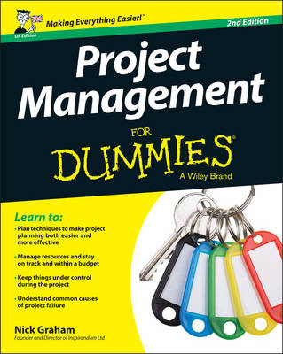 Project Management for Dummies 2E UK by Nick Graham