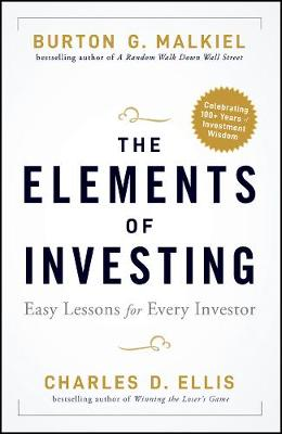 The Elements of Investing: Easy Lessons for Every Investor book