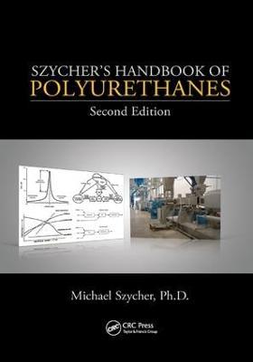Szycher's Handbook of Polyurethanes by Michael Szycher, Ph.D