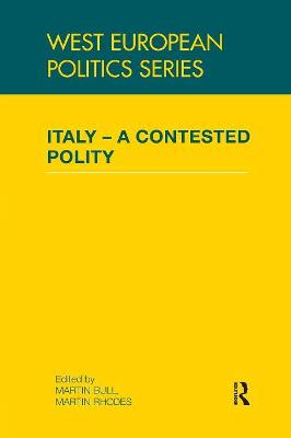 Italy - A Contested Polity by Martin Bull