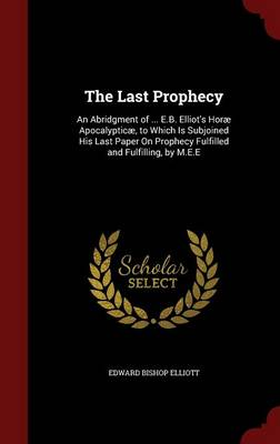 The Last Prophecy by Edward Bishop Elliott