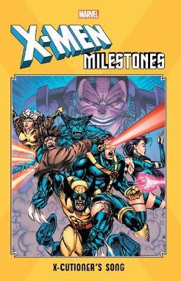 X-men Milestones: X-cutioner's Song by Scott Lobdell