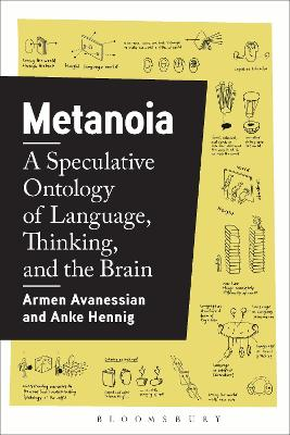 Metanoia: A Speculative Ontology of Language, Thinking, and the Brain book