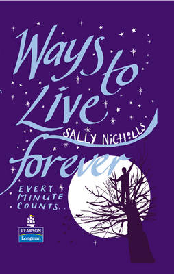 Ways to Live Forever Hardcover educational edition by Sally Nicholls
