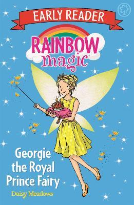 Rainbow Magic Early Reader: Georgie the Royal Prince Fairy by Daisy Meadows