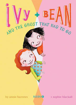 Ivy & Bean and the Ghost That Had to Go by Annie Barrows
