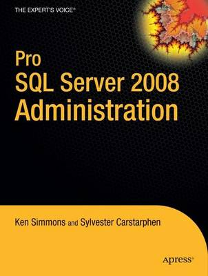 Pro SQL Server 2008 Administration by Ken Simmons