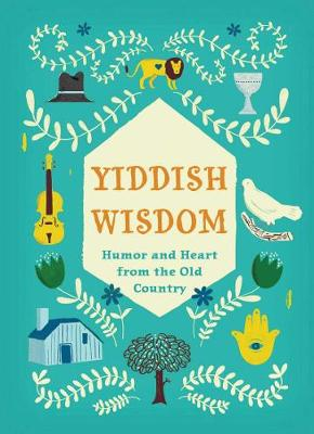 Yiddish Wisdom by Christopher Silas Neal